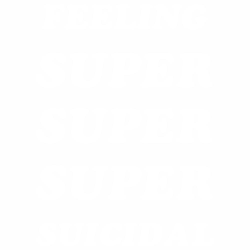 Feeling Super Suicidal